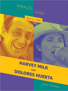 Born in 1930: Harvey Milk and Dolores Huerta