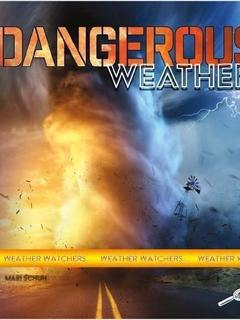 Dangerous Weather