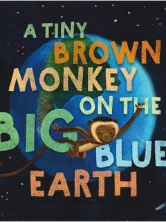 A Tiny Brown Monkey on the Big Blue Earth