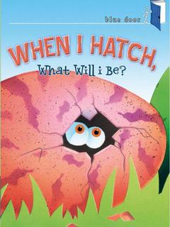 When I Hatch, What Will I be?