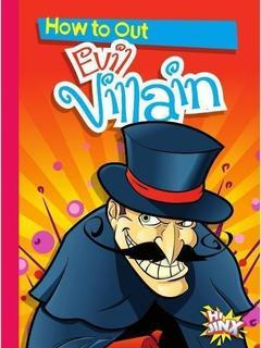 How to Outsmart an Evil Villain
