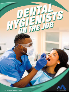 Dental Hygienists on the Job