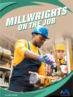 Millwrights on the Job