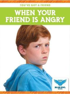 When Your Friend Is Angry