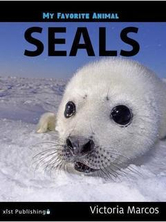My Favorite Animal: Seals