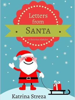 Letters from Santa: A Christmas Alphabet Book