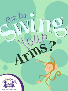 Can You Swing Your Arms?