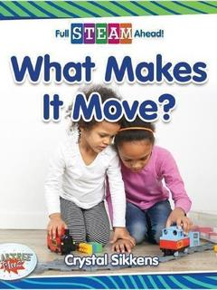 What Makes It Move?