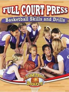 Full Court Press: Basketball Skills and Drills