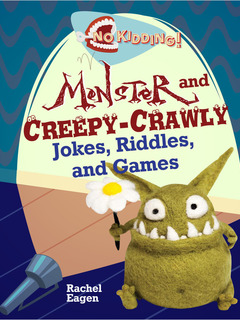 Monster and Creepy-Crawly Jokes, Riddles, and Games