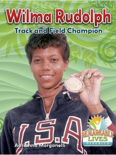 Wilma Rudolph: Track and Field Champion