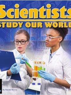 Scientists Study Our World