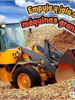 Empuja y jala con grandes máquinas