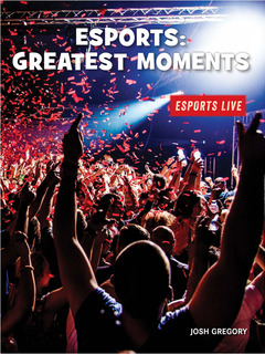 Esports: Greatest Moments