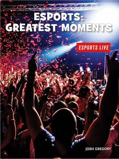 Esports: Greatest Moments