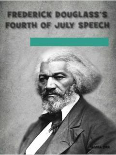 Frederick Douglass's Fourth of July Speech