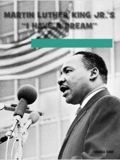 "Martin Luther King Jr.'s ""I Have a Dream"""