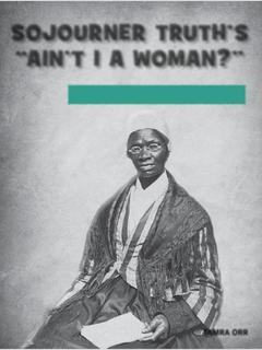 "Sojourner Truth's ""Ain't I a Woman?"""
