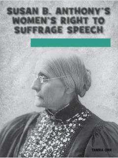 Susan B. Anthony's Women's Right to Suffrage Speech