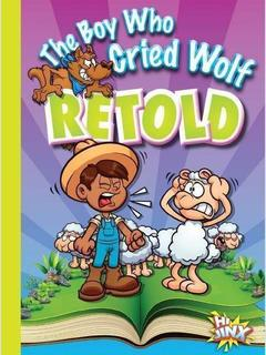 The Boy Who Cried Wolf Retold