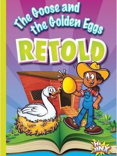 The Goose and the Golden Eggs Retold