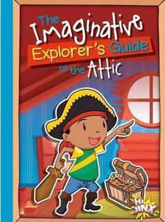 The Imaginative Explorer's Guide to the Attic