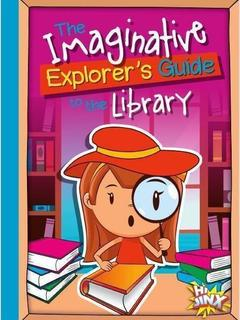 The Imaginative Explorer's Guide to the Library