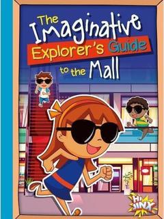 The Imaginative Explorer's Guide to the Mall