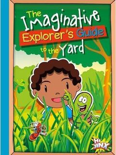The Imaginative Explorer's Guide to the Yard