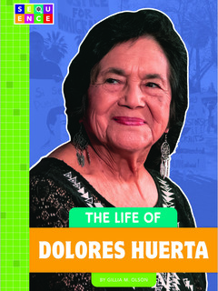 The Life of Dolores Huerta