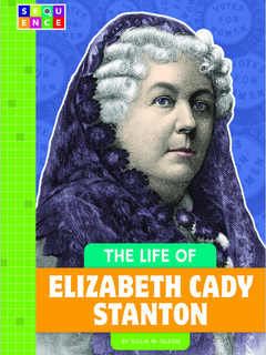 The Life of Elizabeth Cady Stanton