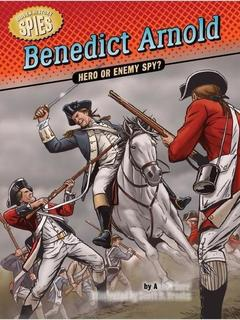 Benedict Arnold: Hero or Enemy Spy?