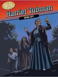 Harriet Tubman: Union Spy