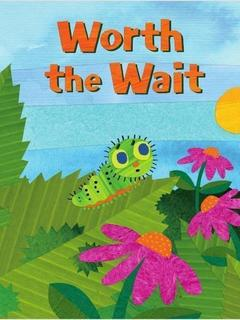 Worth the Wait: A story of Self-Esteem