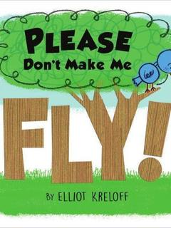 Please Don't Make Me Fly!: A Story of Self-Confidence