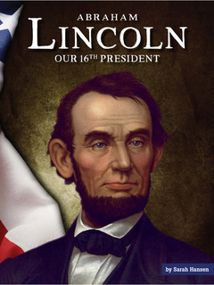 Abraham Lincoln: Our 16th President