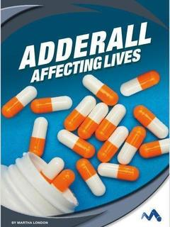Adderall: Affecting Lives