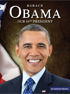 Barack Obama: Our 44th President