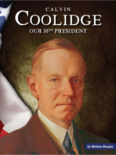 Calvin Coolidge: Our 30th President