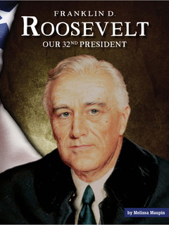 Franklin D. Roosevelt: Our 32nd President