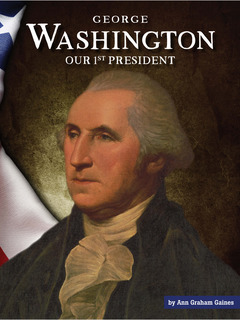 George Washington: Our 1st President
