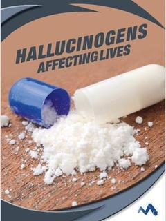 Hallucinogens: Affecting Lives