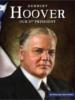 Herbert Hoover: Our 31st President