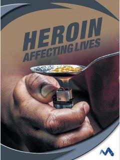 Heroin: Affecting Lives