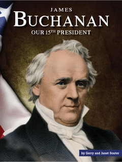 James Buchanan: Our 15th President