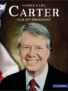 James Earl Carter: Our 39th President