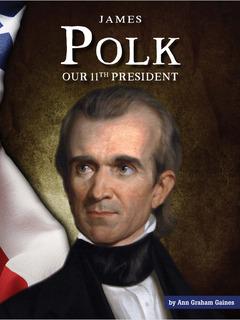 James Polk: Our 11th President