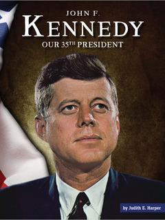 John F. Kennedy: Our 35th President