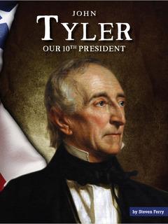 John Tyler: Our 10th President
