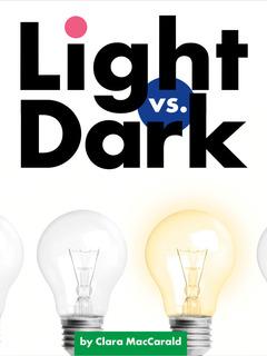 Light vs. Dark